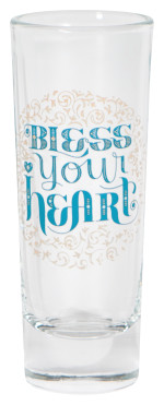 Bless Your Heart Shot Glass