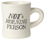 Not A Morning Person Diner Mug